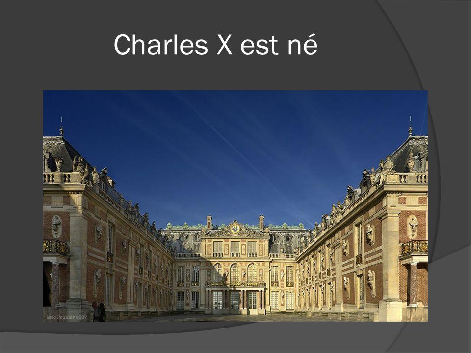 Charles X est né