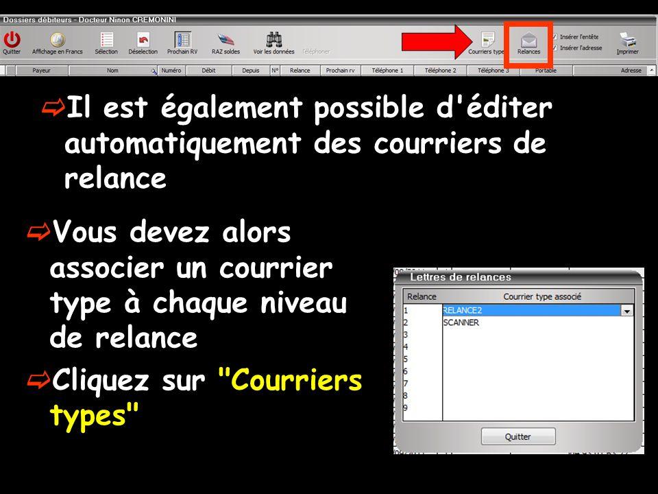 Il est également possible d éditer automatiquement des courriers de relance Vous devez alors associer un courrier type à chaque niveau de relance Cliquez sur Courriers types