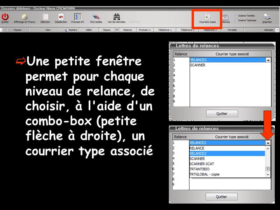 Une petite fenêtre permet pour chaque niveau de relance, de choisir, à l aide d un combo-box (petite flèche à droite), un courrier type associé