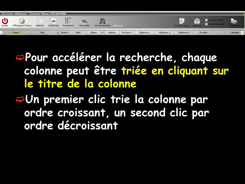 Pour accélérer la recherche, chaque colonne peut être triée en cliquant sur le titre de la colonne Un premier clic trie la colonne par ordre croissant, un second clic par ordre décroissant
