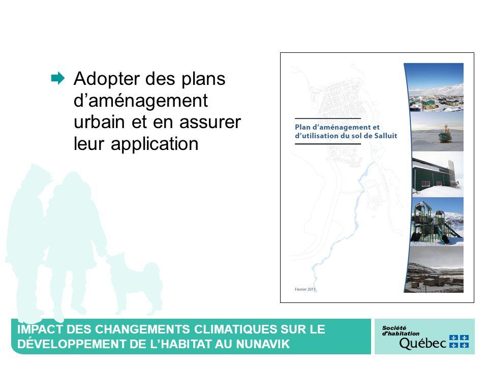 IMPACT DES CHANGEMENTS CLIMATIQUES SUR LE DÉVELOPPEMENT DE LHABITAT AU NUNAVIK Adopter des plans daménagement urbain et en assurer leur application
