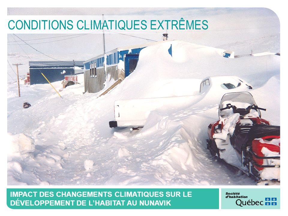 IMPACT DES CHANGEMENTS CLIMATIQUES SUR LE DÉVELOPPEMENT DE LHABITAT AU NUNAVIK CONDITIONS CLIMATIQUES EXTRÊMES