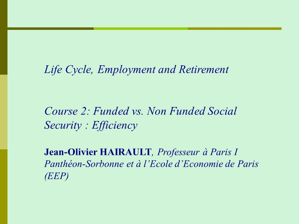 Life Cycle, Employment and Retirement Course 2: Funded vs.