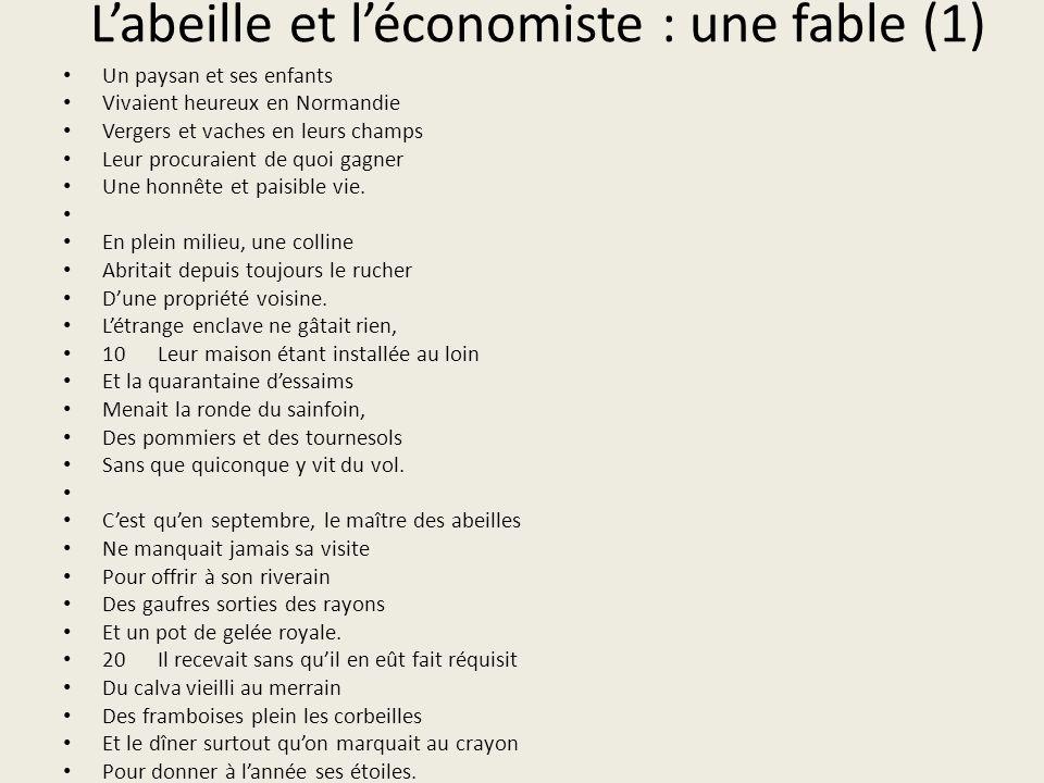 Labeille et léconomiste : une fable (1) Un paysan et ses enfants Vivaient heureux en Normandie Vergers et vaches en leurs champs Leur procuraient de q