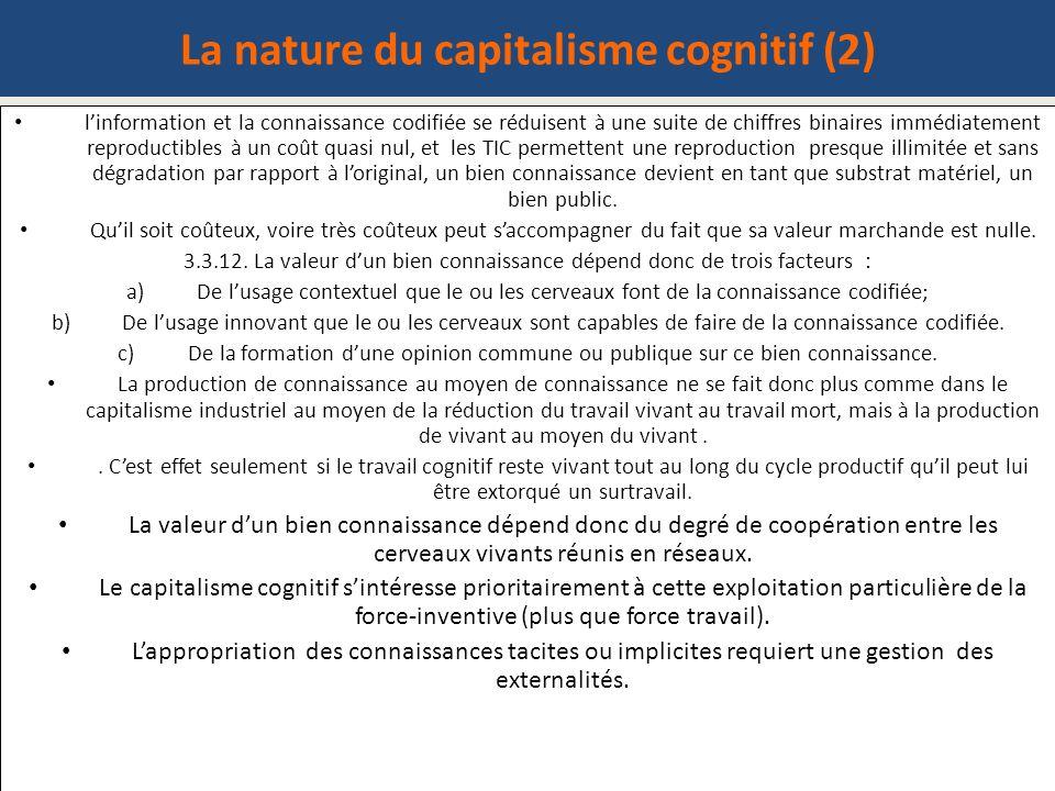 La nature du capitalisme cognitif (2) linformation et la connaissance codifiée se réduisent à une suite de chiffres binaires immédiatement reproductib