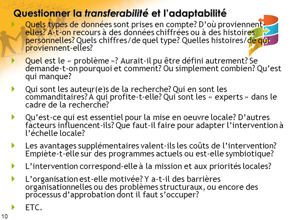 10 Questionner la transferabilité et ladaptabilité Quels types de données sont prises en compte? Doù proviennent- elles? A-t-on recours à des données