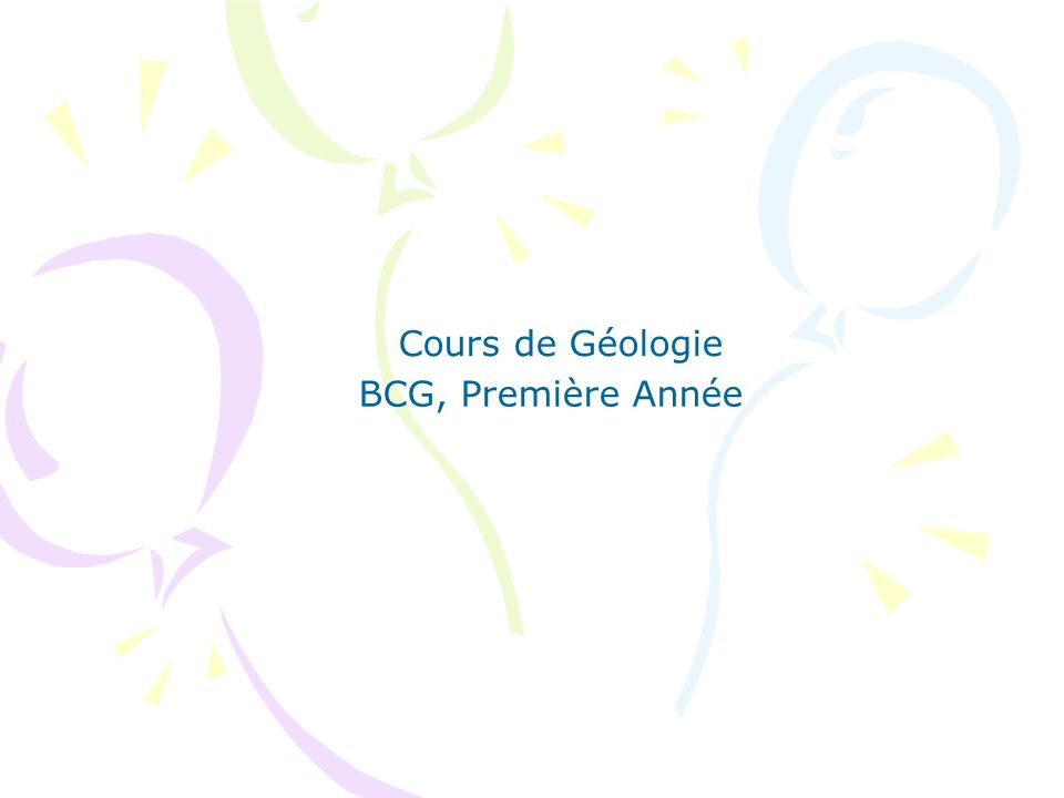 BCG, Première Année Cours de Géologie