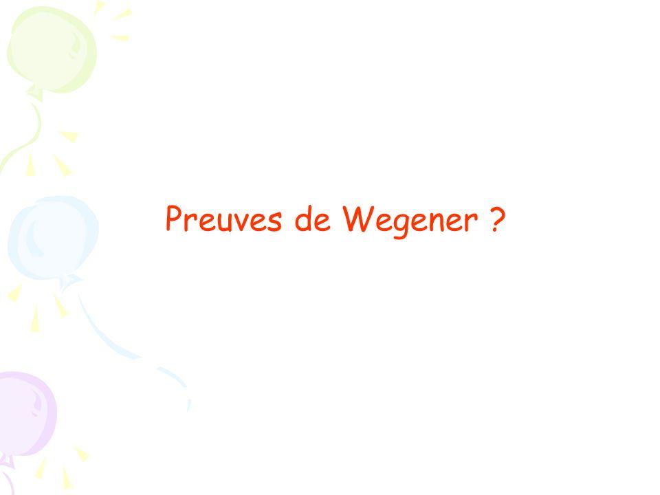 Preuves de Wegener ?