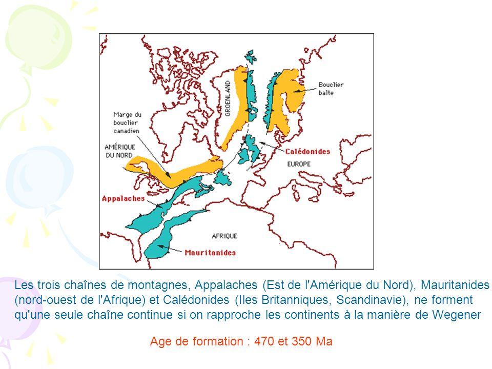 Les trois chaînes de montagnes, Appalaches (Est de l'Amérique du Nord), Mauritanides (nord-ouest de l'Afrique) et Calédonides (Iles Britanniques, Scan