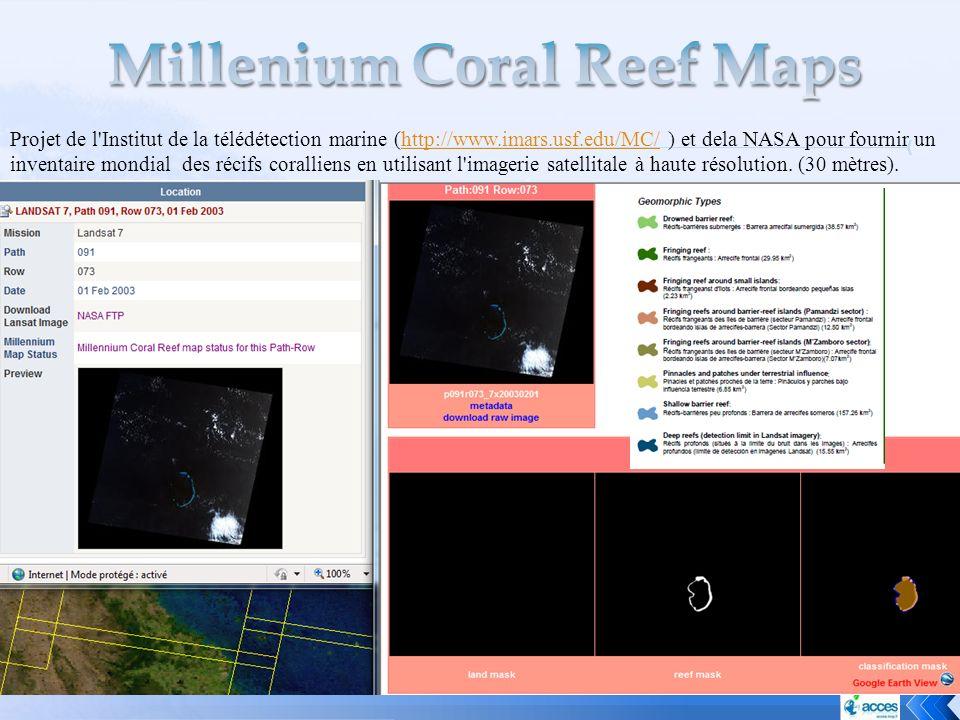 Projet de l'Institut de la télédétection marine (http://www.imars.usf.edu/MC/ ) et dela NASA pour fournir un inventaire mondial des récifs coralliens