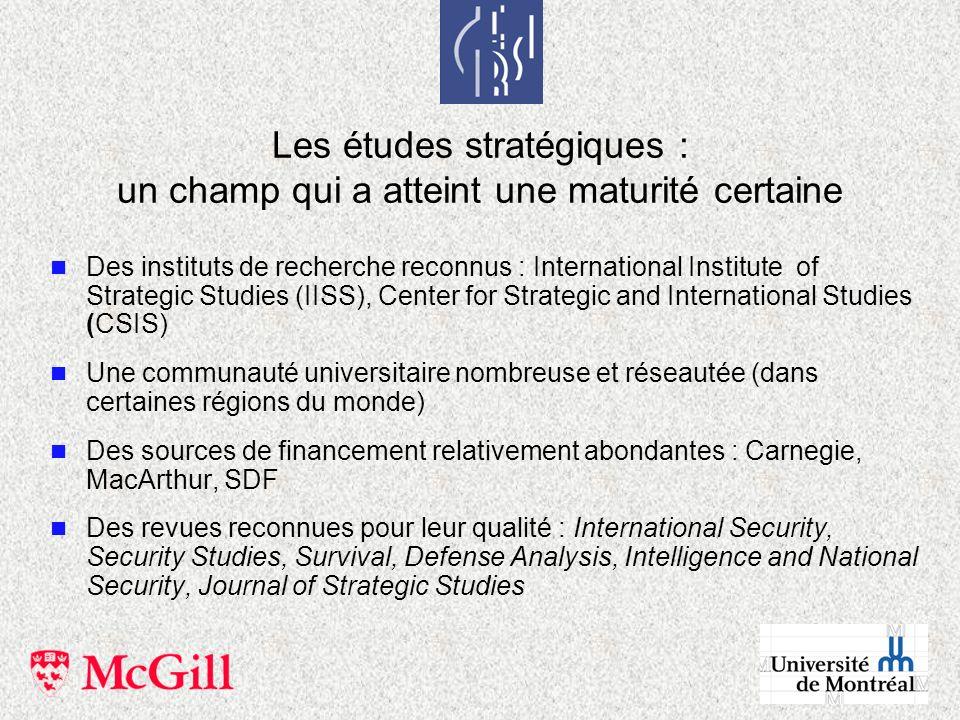 Les études stratégiques : un champ qui a atteint une maturité certaine n Des instituts de recherche reconnus : International Institute of Strategic St