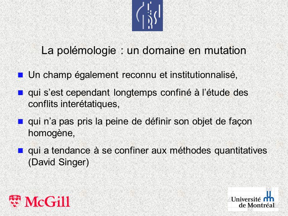 La polémologie : un domaine en mutation n Un champ également reconnu et institutionnalisé, n qui sest cependant longtemps confiné à létude des conflit