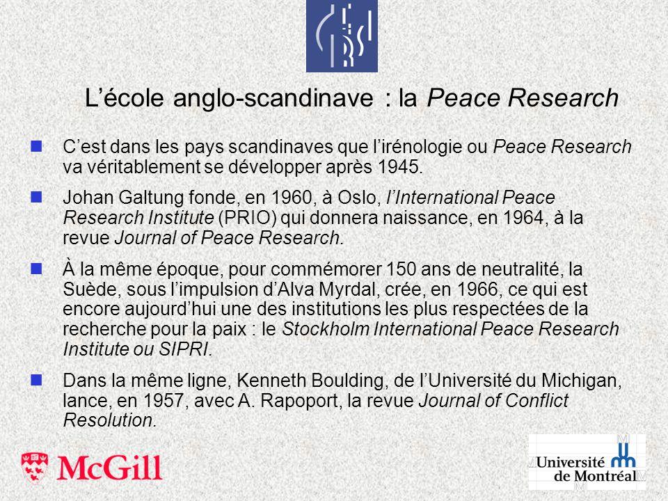 nCest dans les pays scandinaves que lirénologie ou Peace Research va véritablement se développer après 1945. nJohan Galtung fonde, en 1960, à Oslo, lI