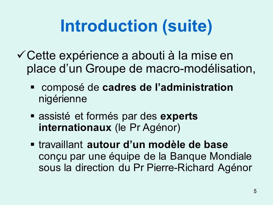 5 Introduction (suite) Cette expérience a abouti à la mise en place dun Groupe de macro-modélisation, composé de cadres de ladministration nigérienne