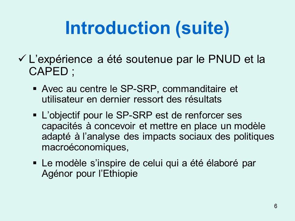 6 Introduction (suite) Lexpérience a été soutenue par le PNUD et la CAPED ; Avec au centre le SP-SRP, commanditaire et utilisateur en dernier ressort