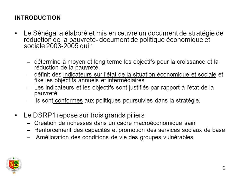 2 INTRODUCTION Le Sénégal a élaboré et mis en œuvre un document de stratégie de réduction de la pauvreté- document de politique économique et sociale