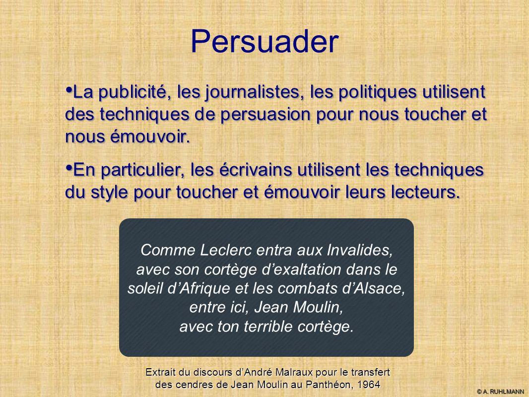 Persuader Comme Leclerc entra aux Invalides, avec son cortège dexaltation dans le soleil dAfrique et les combats dAlsace, entre ici, Jean Moulin, avec ton terrible cortège.