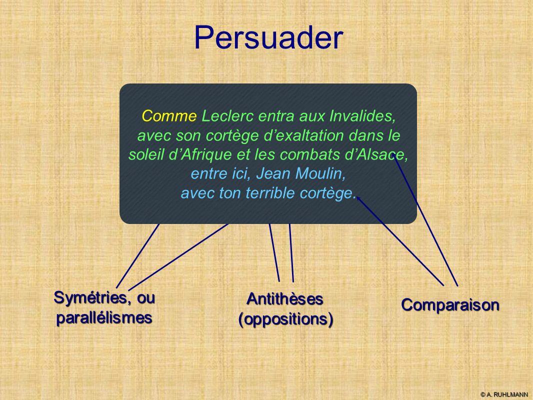 Persuader Comme Leclerc entra aux Invalides, avec son cortège dexaltation dans le soleil dAfrique et les combats dAlsace, entre ici, Jean Moulin, avec