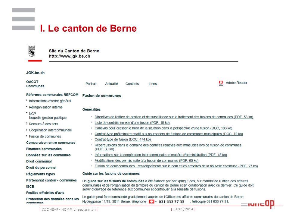 | ©IDHEAP - NOM@idheap.unil.ch | | 04/05/2014 | I. Le canton de Berne