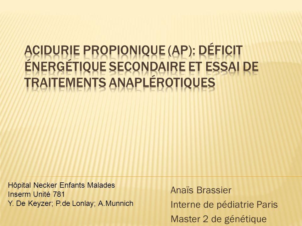 Anaïs Brassier Interne de pédiatrie Paris Master 2 de génétique Hôpital Necker Enfants Malades Inserm Unité 781 Y. De Keyzer; P.de Lonlay; A.Munnich