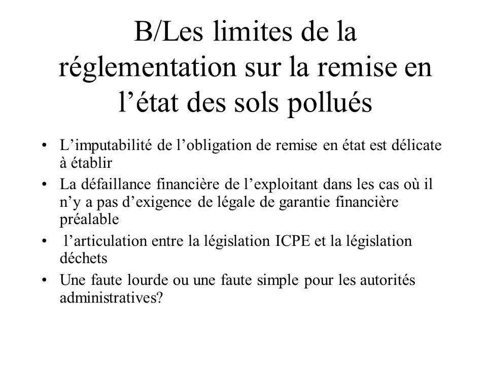 B/Les limites de la réglementation sur la remise en létat des sols pollués Limputabilité de lobligation de remise en état est délicate à établir La dé