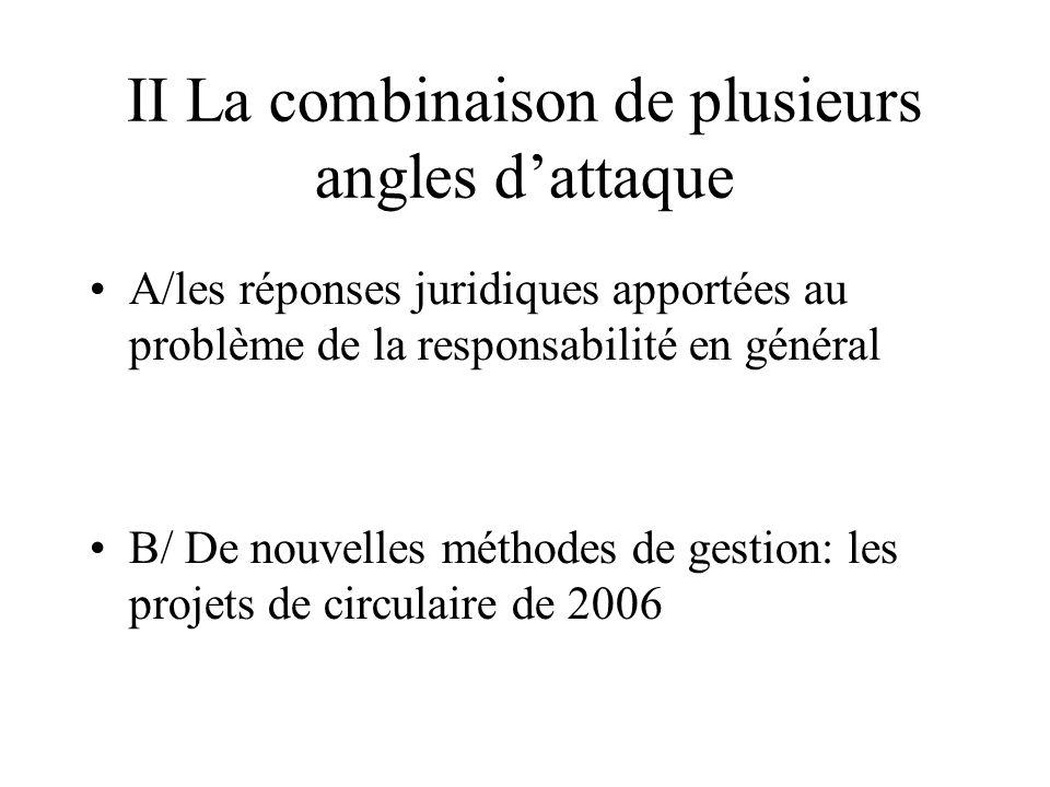 II La combinaison de plusieurs angles dattaque A/les réponses juridiques apportées au problème de la responsabilité en général B/ De nouvelles méthode