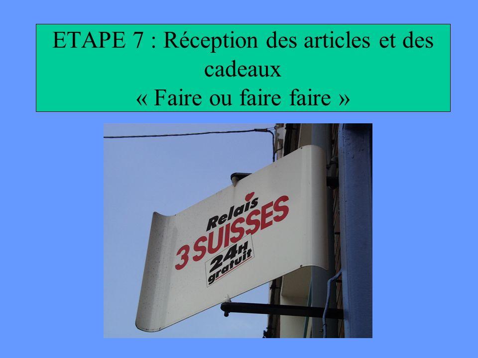 ETAPE 7 : Réception des articles et des cadeaux « Faire ou faire faire »