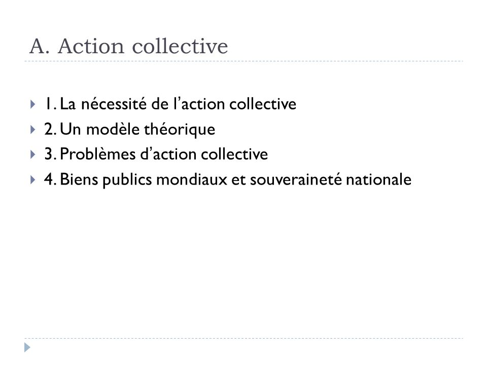 A. Action collective 1. La nécessité de laction collective 2.