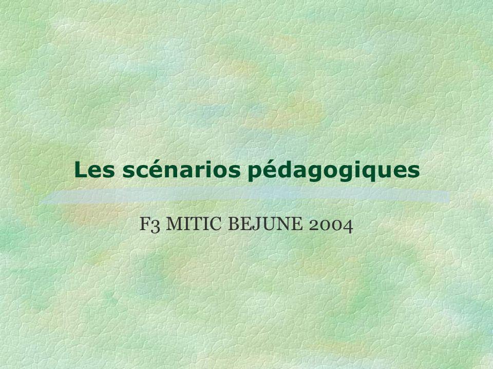 Les scénarios pédagogiques F3 MITIC BEJUNE 2004