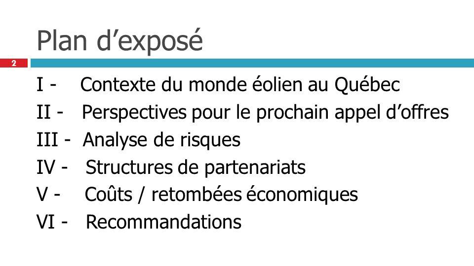 2 Plan dexposé I - Contexte du monde éolien au Québec II - Perspectives pour le prochain appel doffres III - Analyse de risques IV - Structures de par