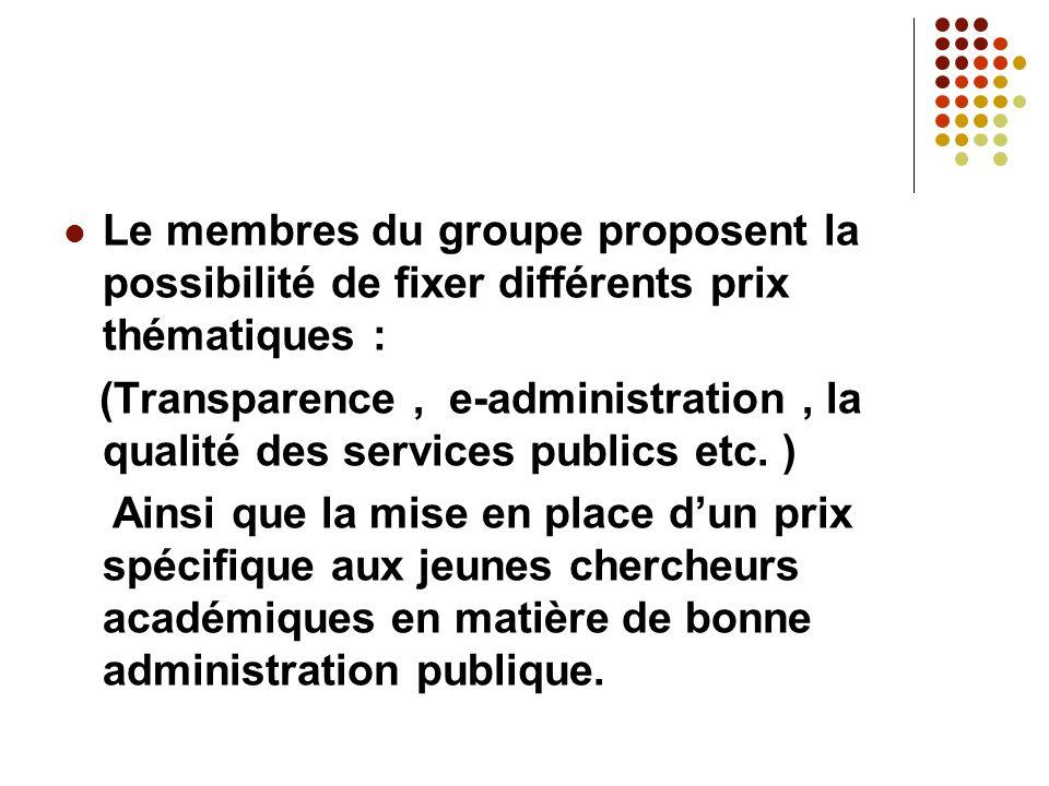 Le membres du groupe proposent la possibilité de fixer différents prix thématiques : (Transparence, e-administration, la qualité des services publics etc.