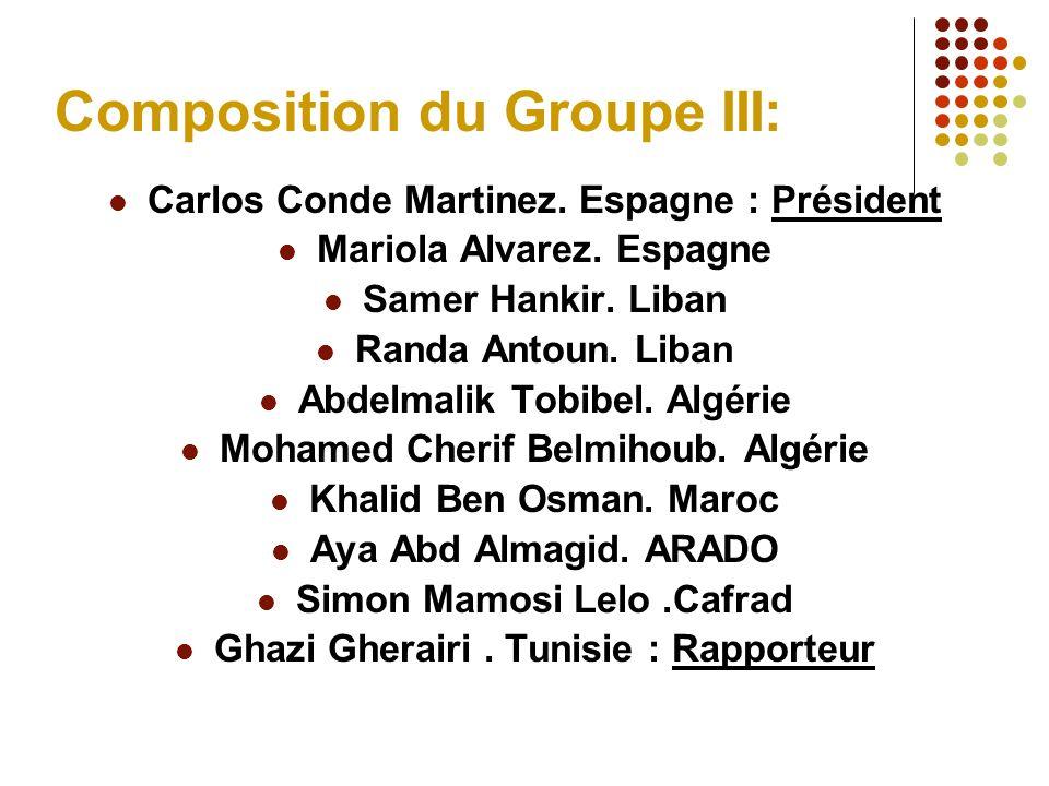 Composition du Groupe III: Carlos Conde Martinez. Espagne : Président Mariola Alvarez.