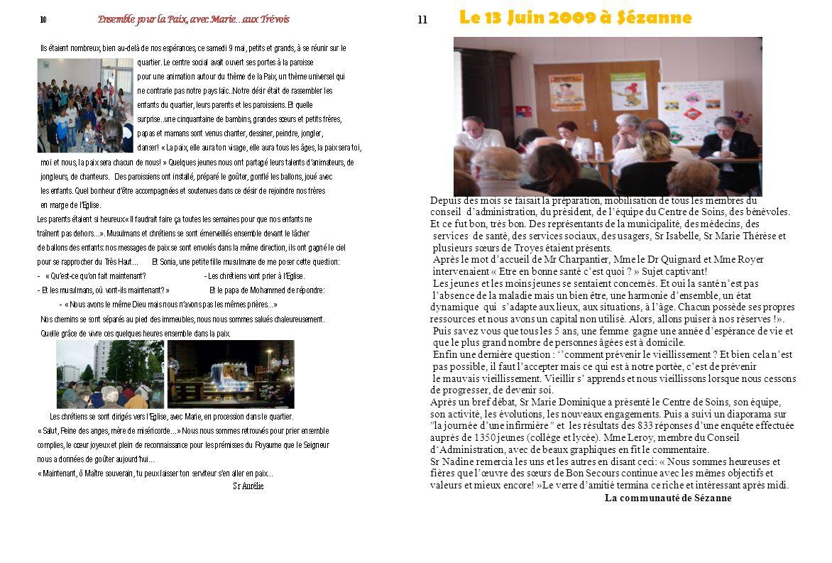 11 Le 13 Juin 2009 à Sézanne Depuis des mois se faisait la préparation, mobilisation de tous les membres du conseil dadministration, du président, de léquipe du Centre de Soins, des bénévoles.