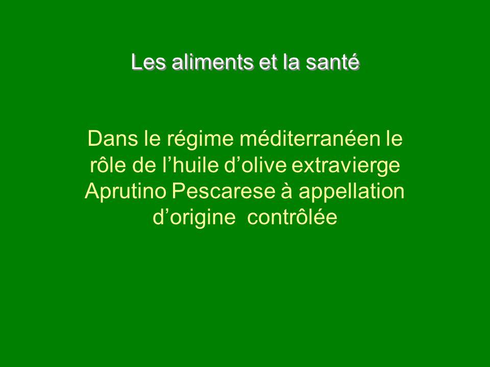 Les aliments et la santé Dans le régime méditerranéen le rôle de lhuile dolive extravierge Aprutino Pescarese à appellation dorigine contrôlée