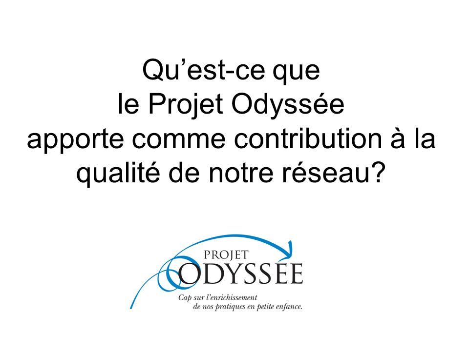 Quest-ce que le Projet Odyssée apporte comme contribution à la qualité de notre réseau?