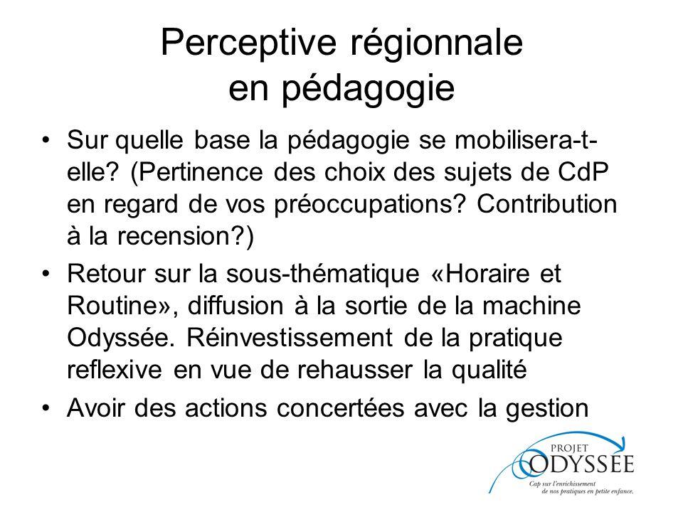 Perceptive régionnale en pédagogie Sur quelle base la pédagogie se mobilisera-t- elle.