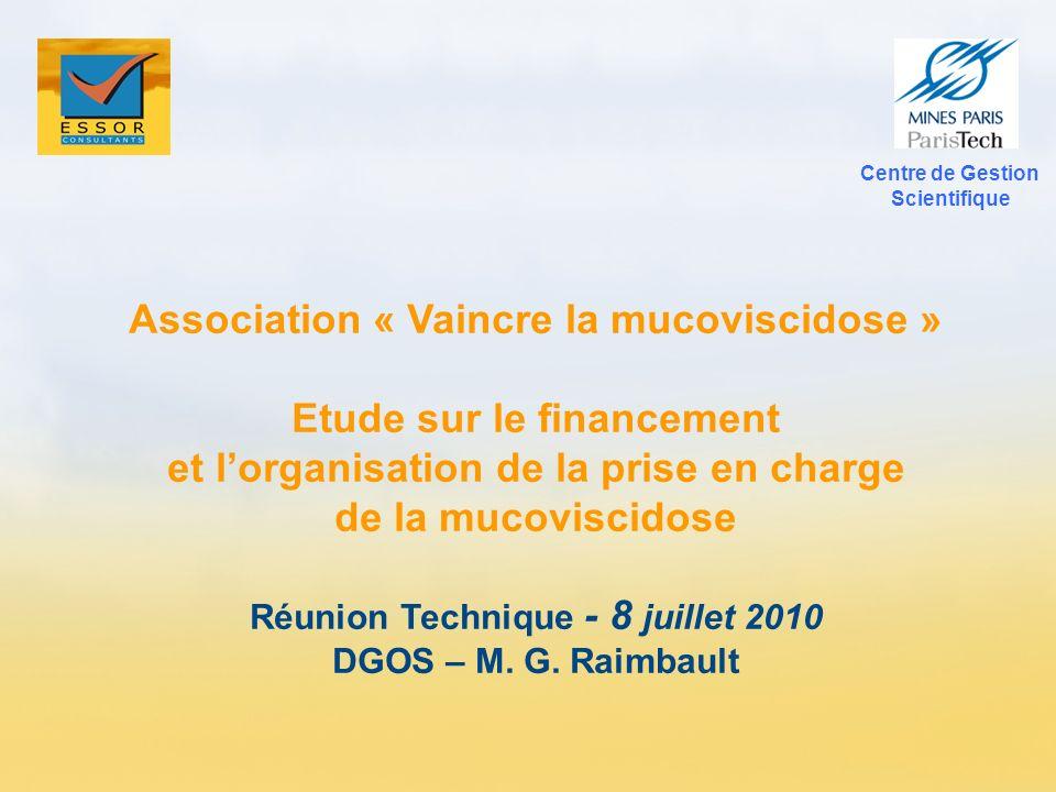 Association « Vaincre la mucoviscidose » Etude sur le financement et lorganisation de la prise en charge de la mucoviscidose Réunion Technique - 8 jui
