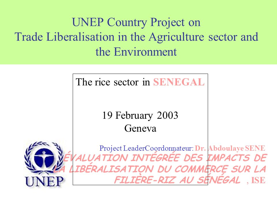 UNEP Country Project on Trade Liberalisation in the Agriculture sector and the Environment Project LeaderCoordonnateur: Dr.