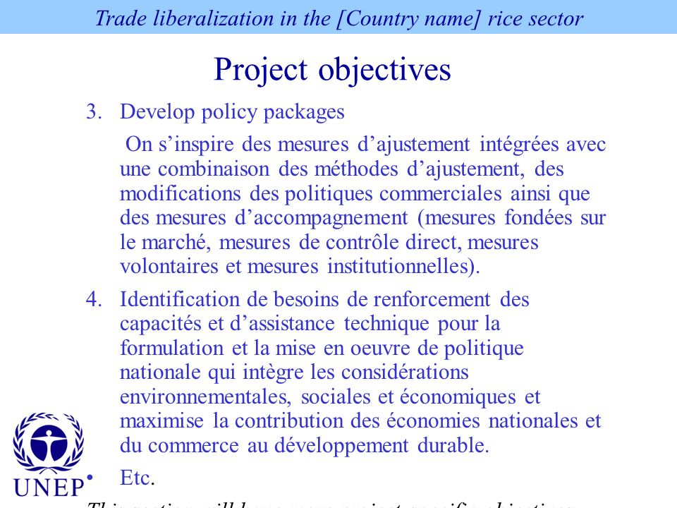 Project objectives Trade liberalization in the [Country name] rice sector 3.