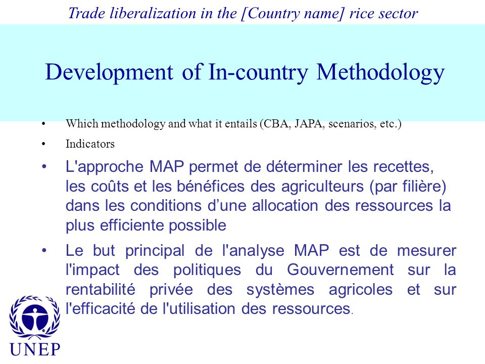 Development of In-country Methodology Which methodology and what it entails (CBA, JAPA, scenarios, etc.) Indicators L'approche MAP permet de détermine