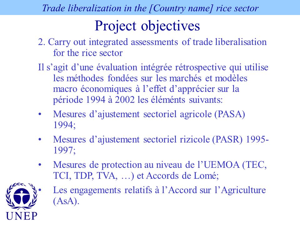 Project objectives Trade liberalization in the [Country name] rice sector 2.