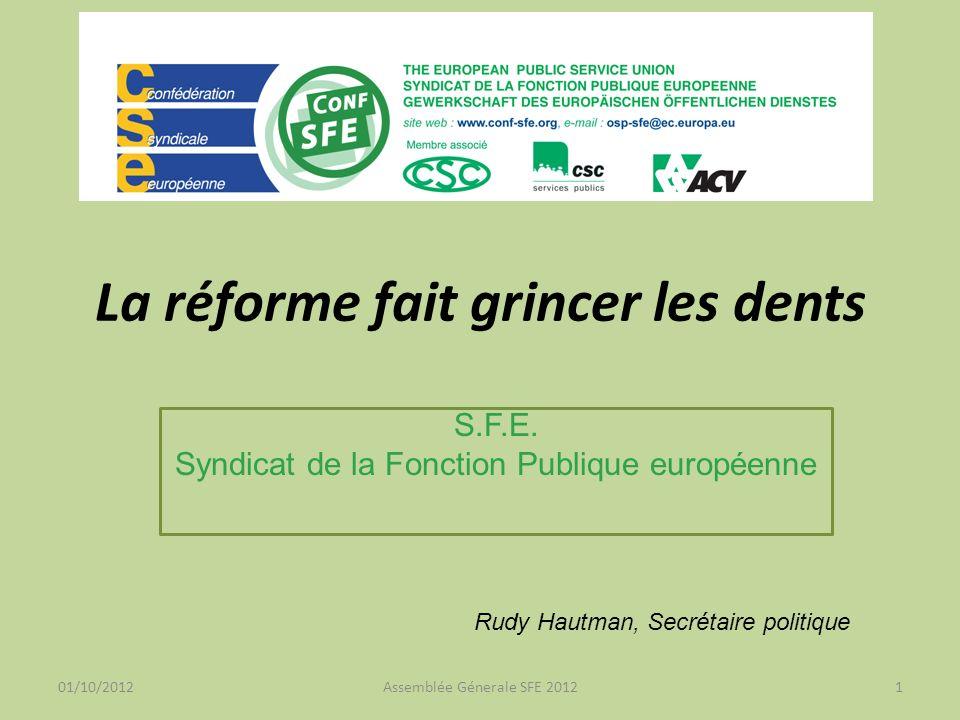 01/10/2012Assemblée Génerale SFE 20122 Historique Commission – En décembre 2011, la Commission a proposé son projet de réforme administrative afin de réaliser une économie dun milliard deuros sur sept ans.
