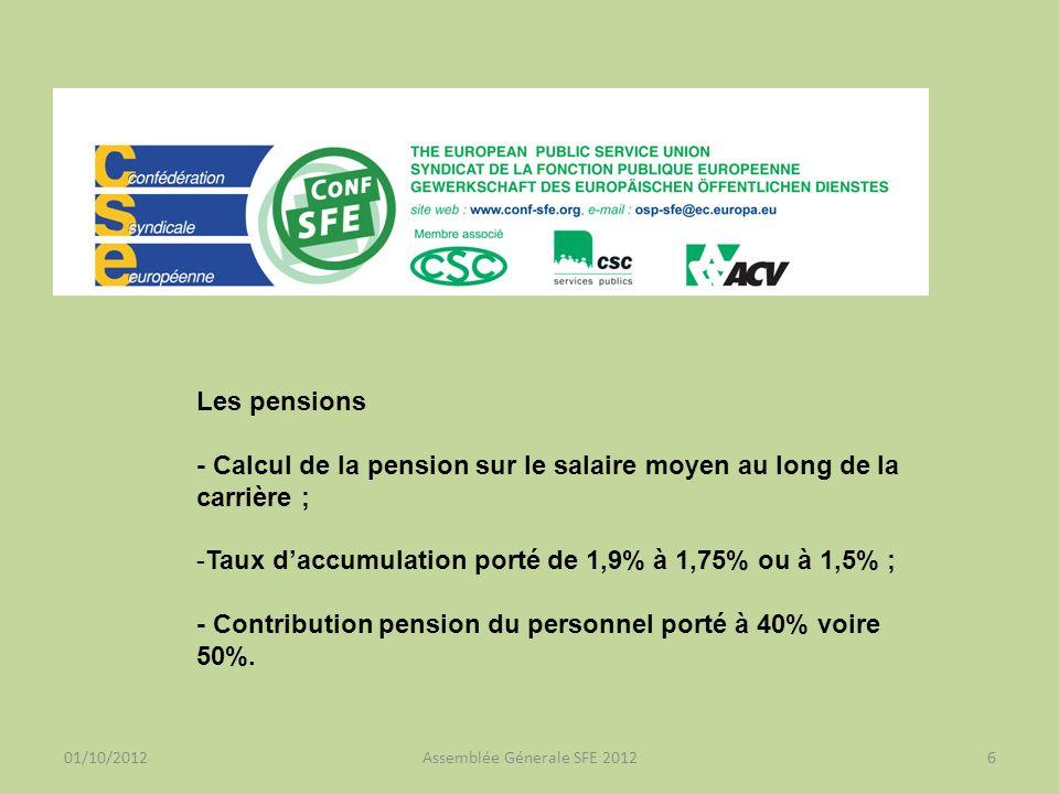 01/10/2012Assemblée Génerale SFE 20127 Le Cadre financier pluriannuel 2014-2020 Le cadre financier pluriannuel (CFP, précédemment appelé «perspectives financières») est un plan de dépenses qui traduit les priorités de lUE en termes financiers.