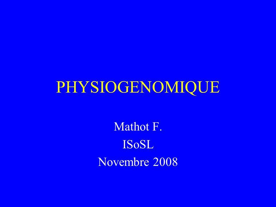 PHYSIOGENOMIQUE Mathot F. ISoSL Novembre 2008