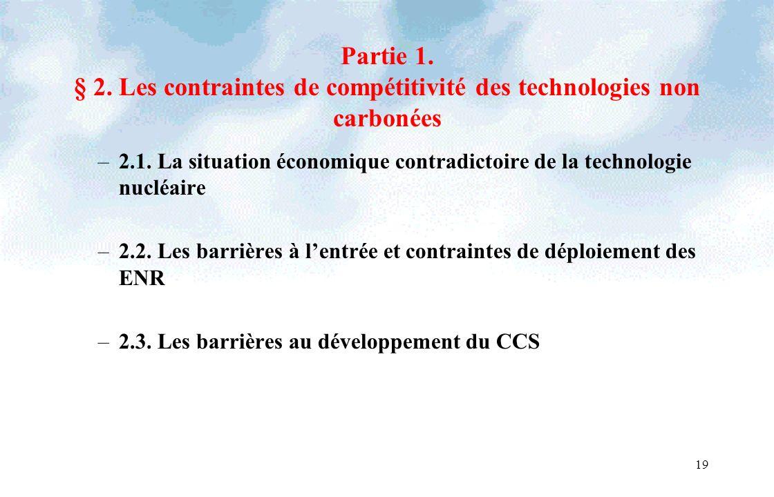 19 Partie 1. § 2. Les contraintes de compétitivité des technologies non carbonées –2.1. La situation économique contradictoire de la technologie nuclé
