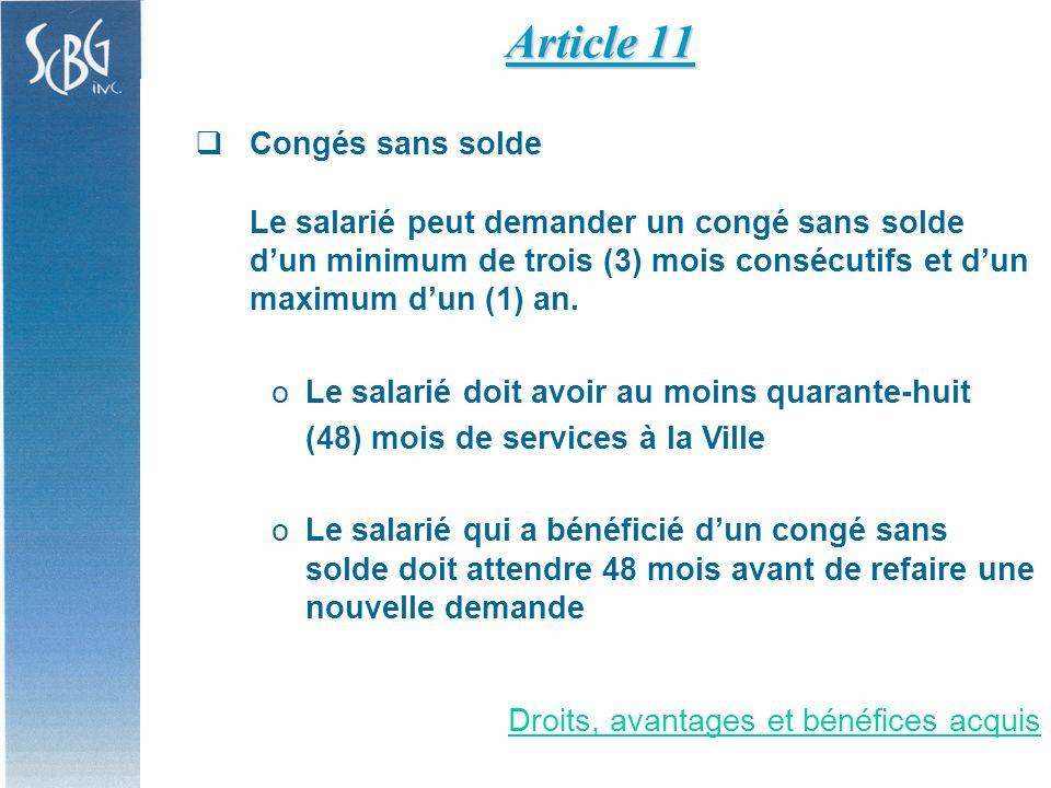 Congés sans solde Le salarié peut demander un congé sans solde dun minimum de trois (3) mois consécutifs et dun maximum dun (1) an.