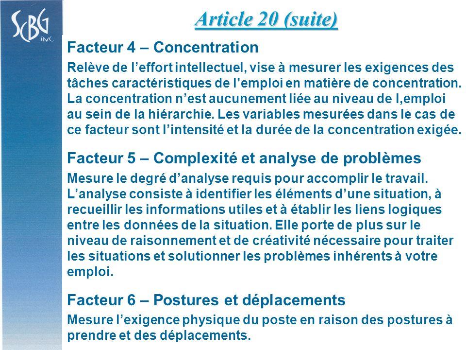 Facteur 4 – Concentration Relève de leffort intellectuel, vise à mesurer les exigences des tâches caractéristiques de lemploi en matière de concentration.