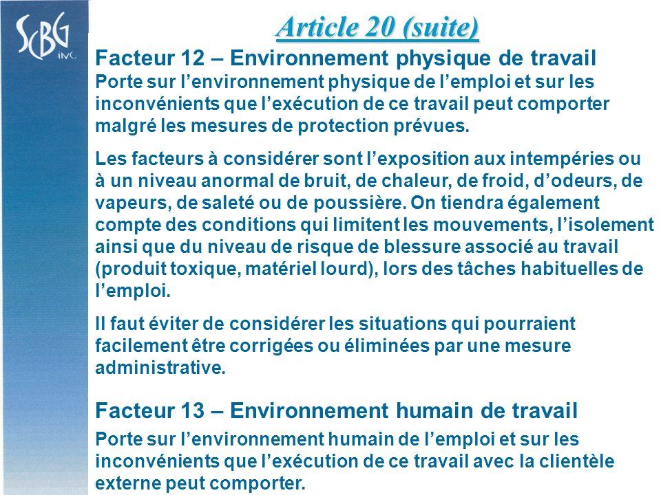 Facteur 12 – Environnement physique de travail Porte sur lenvironnement physique de lemploi et sur les inconvénients que lexécution de ce travail peut comporter malgré les mesures de protection prévues.