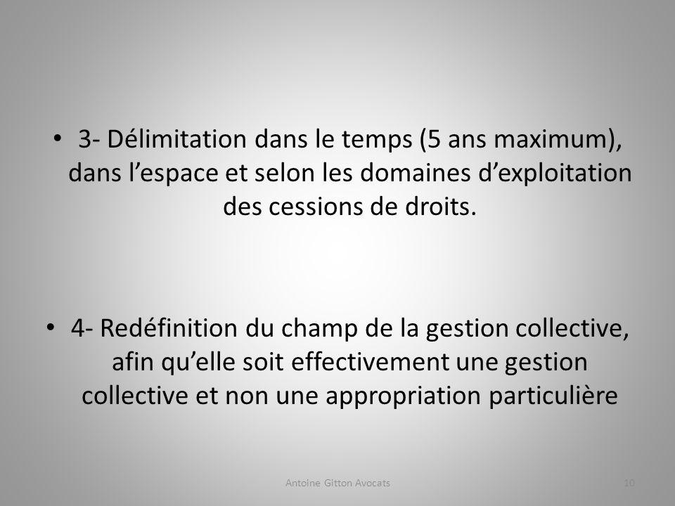 3- Délimitation dans le temps (5 ans maximum), dans lespace et selon les domaines dexploitation des cessions de droits.