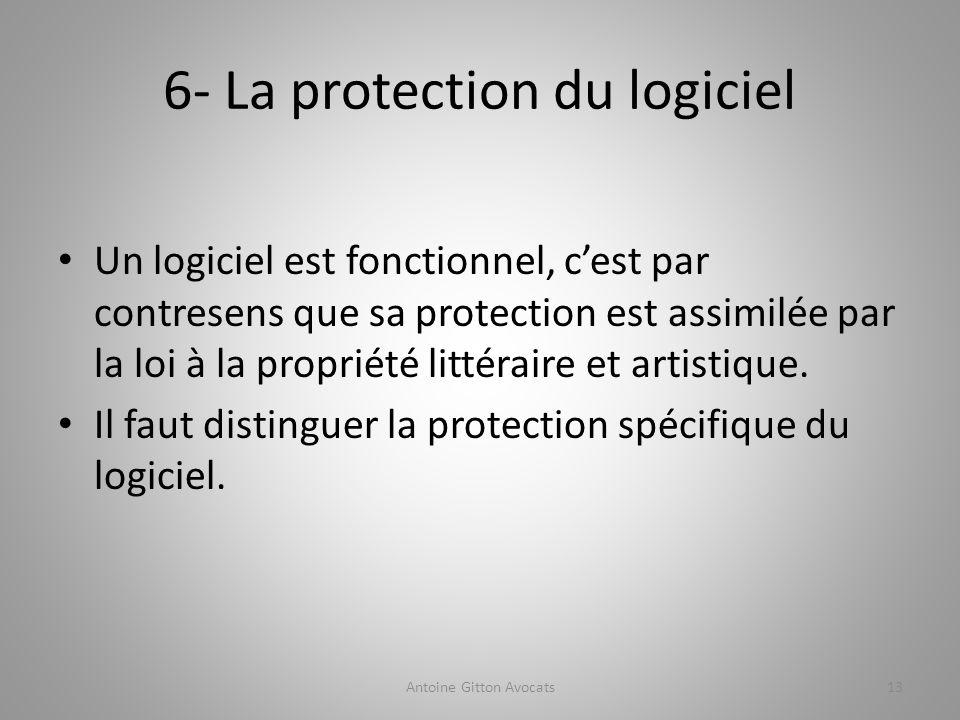 6- La protection du logiciel Un logiciel est fonctionnel, cest par contresens que sa protection est assimilée par la loi à la propriété littéraire et artistique.
